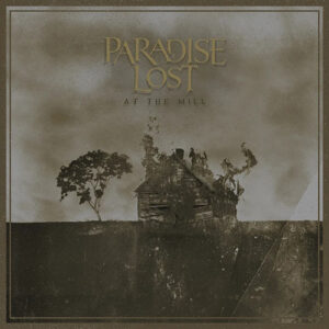 Paradise Lost – At the Mill