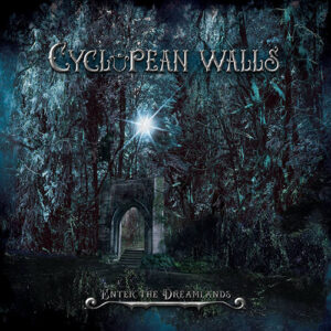 Cyclopean Walls – Enter The Dreamlands