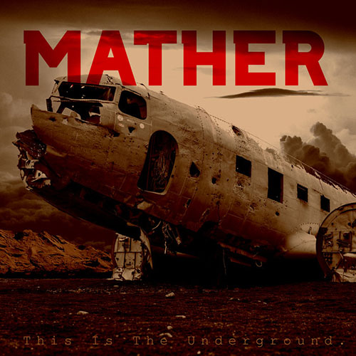 Mather – This Is The Undergound