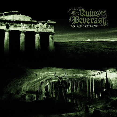 The Ruins Of Beverast – The Thule Grimoires